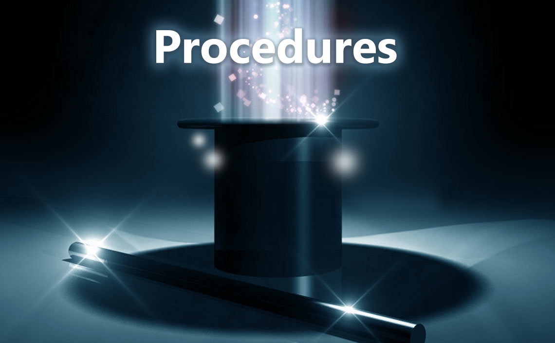 Procedures... Art, science or black magic?